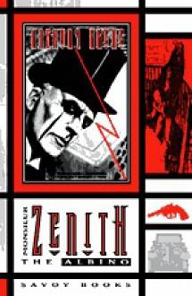 Monsieur Zenith the Albino - Anthony Skene