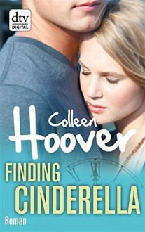 Finding Cinderella: Roman - Colleen Hoover,Katarina Ganslandt