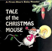 Tale of the Christmas Mouse - Judith Fringuello