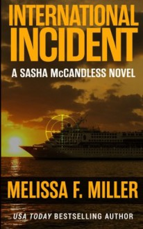 International Incident (Sasha McCandless Legal Thriller) (Volume 9) - Melissa F. Miller
