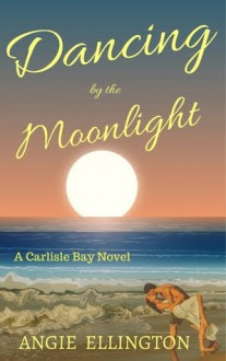 Dancing by the Moonlight - Angie Ellington