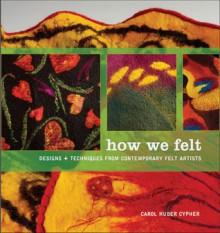 How We Felt - Carol Huber Cypher