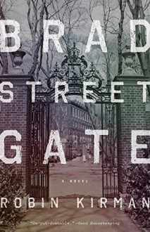 Bradstreet Gate: A Novel - Robin Kirman