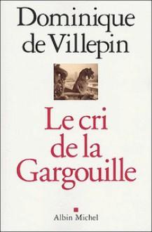 Le Cri De La Gargouille - Dominique de Villepin