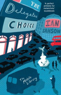 The Mobile Library - The Delegates' Choice - Ian Sansom