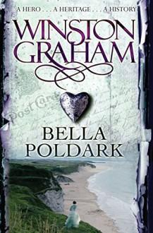 Bella Poldark: A Novel of Cornwall 1818-1820 (Poldark Book 12) - Winston Graham