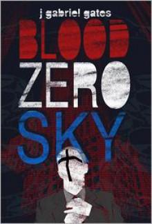 Blood Zero Sky - J. Gabriel Gates