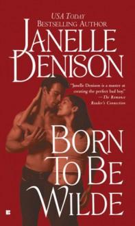 Born to Be Wilde - Janelle Denison