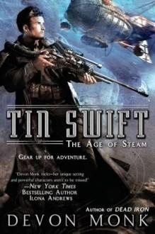Tin Swift - Devon Monk