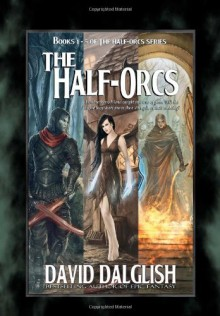 The Half-Orcs - David Dalglish