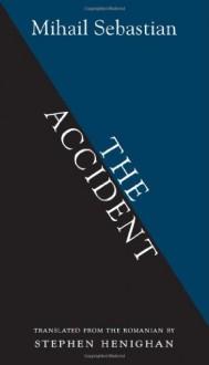 The Accident - Mihail Sebastian