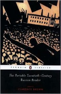 The Portable Twentieth-Century Russian Reader - Various, Noted by Clarence Brown