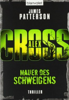 Mauer des Schweigens. Ein Alex-Cross-Roman (Taschenbuch) - James Patterson, Edda Petri