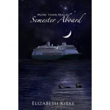 Semester Aboard (More than Magic, #1) - Elizabeth Kirke