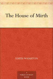 The House of Mirth - Edith Wharton