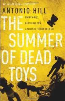 The Summer of Dead Toys - Antonio Hill, Laura McGloughlin