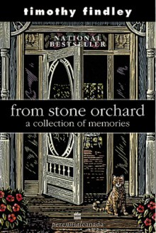 From Stone Orchard: A collection of memories - Timothy Findley