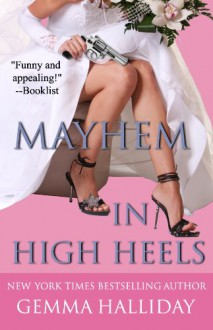 Mayhem in High Heels - Gemma Halliday