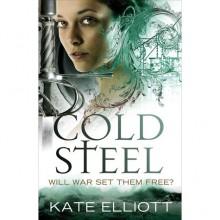Cold Steel (The Spiritwalker Trilogy #3) - Kate Elliott
