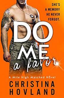 Do Me a Favor (Mile High Matched #4) - Christina Hovland