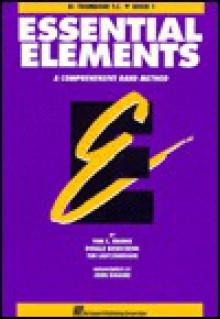Essential Elements Book 1 - BB Trombone T.C. - Rhodes Biers, Tim Lautzenheiser, John Higgins, Donald Bierschenk, Linda Petersen, Biers