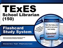TExES School Librarian (150) Flashcard Study System: TExES Test Practice Questions & Review for the Texas Examinations of Educator Standards (Cards) - TExES Exam Secrets Test Prep Team