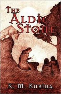 The Aldic Stone: A Prince Is Born - K. Kubina