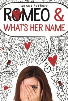Romeo & What's Her Name - Shani Petroff