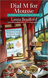 Dial M for Mousse (An Emergency Dessert Squad Mystery) - Laura Bradford