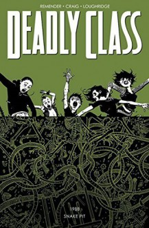 Deadly Class Volume 3: The Snake Pit (Deadly Class Tp) by Rick Remender (2015-10-22) - Rick Remender; Lee Loughridge; Wesley Craig;