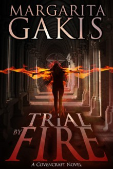 Trial by Fire - Margarita Gakis