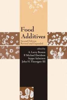 Food Additives Revised and Expanded (Food Science and Technology) - John Thorngate