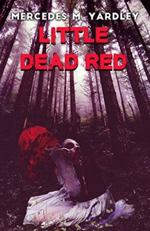 Little Dead Red - Mercedes M. Yardley