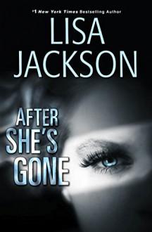 After She's Gone (West Coast Series) - Lisa Jackson