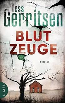 Blutzeuge - Tess Gerritsen