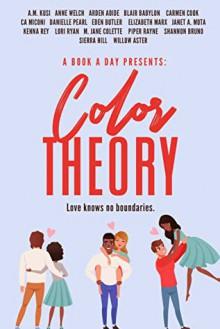A Book A Day Presents: Color Theory - Blair Babylon,Eden Butler,Piper Rayne