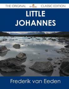 Little Johannes - The Original Classic Edition - Frederik van Eeden