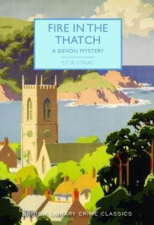 Fire in the Thatch: A Devon Mystery - E.C.R. Lorac