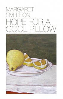 Hope for a Cool Pillow - Margaret Overton