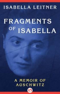 Fragments of Isabella - Isabella Leitner