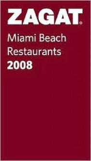 Zagat Miami Beach Restaurants Pocket Guide - Bill Citara