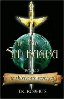 The Thirteenth Prophecy - T.K. Roberts