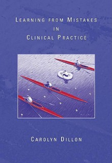Learning from Mistakes in Clinical Practice (Methods / Practice of Social Work: Direct (Micro)) - Carolyn Dillon