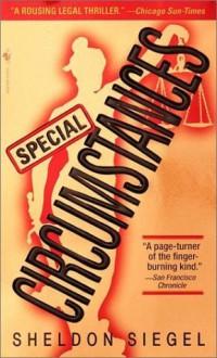 By Sheldon Siegel Special Circumstances (Mike Daley, Book 1) - Sheldon Siegel