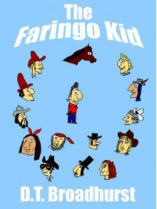 The Faringo Kid - D.T. Broadhurst