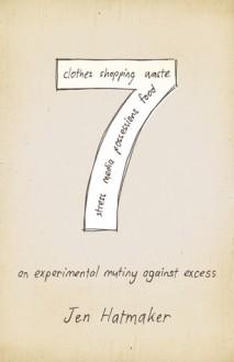 7: An Experimental Mutiny Against Excess - Jen Hatmaker