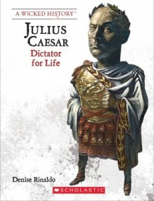 Julius Caesar: Dictator for Life (Revised Edition) - Denise Rinaldo