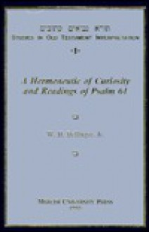 A Hermeneutic of Curiosity and Readings of Psalm 61 - W.H. Bellinger Jr.