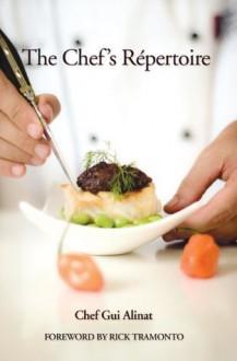 The Chef's Repertoire - Chef Gui Alinat