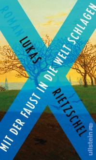 Mit der Faust in die Welt schlagen: Roman - Lukas Rietzschel
